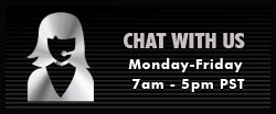 Chat Live between 7am and 5pm Pacific Standard Time